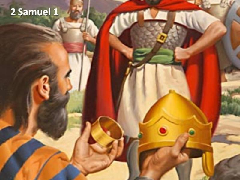 2 Samuel 1 – David Learned of King Saul and His Sons' Death