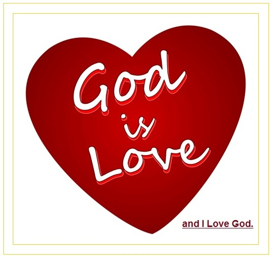 God is Love and I Love God