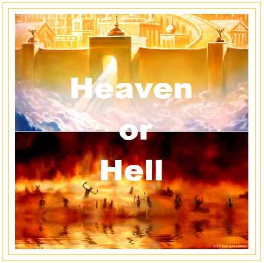 Heaven or Hell - Choose Heaven