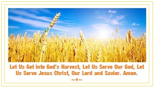 Let's Get into God's Harvest - Let's Serve Jesus Christ, Our Lord