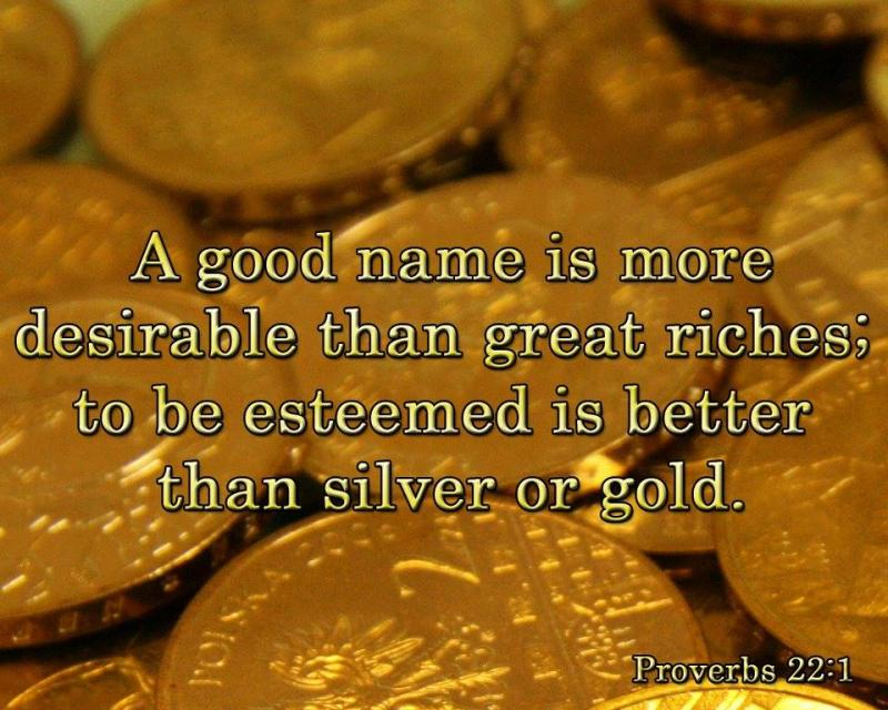 Proverbs 22 – The Value of A Good Name